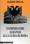 24 imperatori albanesi alla guida di Roma